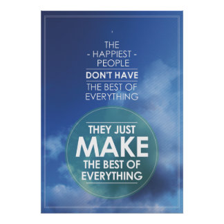 Make the best of everything quote posters