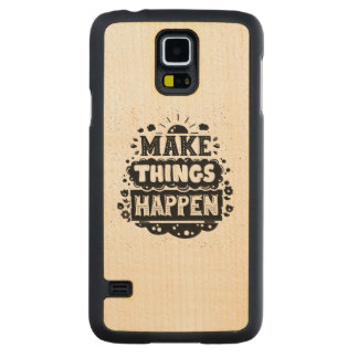 Make Things Happen Maple Galaxy S5 Slim Case