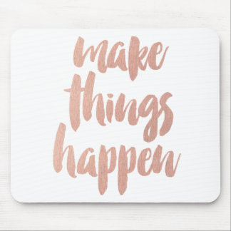 Make Things Happen Mouse Pad