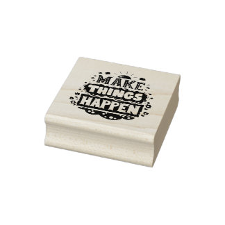 Make Things Happen Rubber Stamp