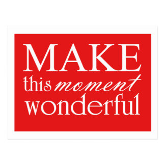 Make This Moment Wonderful - motivational postcard