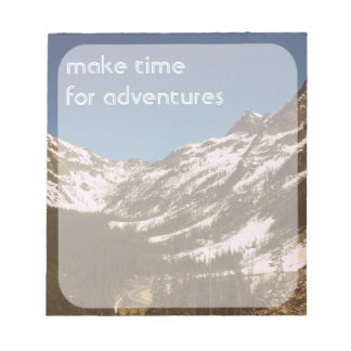 Make Time For Adventures Memo Notepad