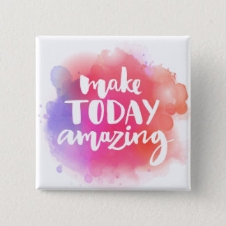 Make Today Amazing 15 Cm Square Badge