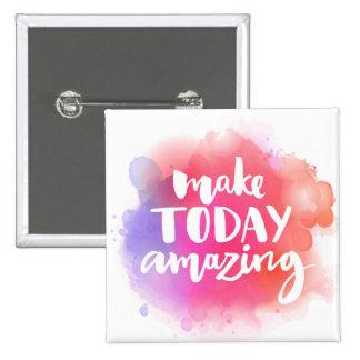 Make Today Amazing 15 Cm Square Badge