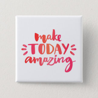 Make Today Amazing 2 15 Cm Square Badge