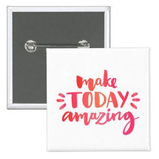 Make Today Amazing 2 15 Cm Square Badge