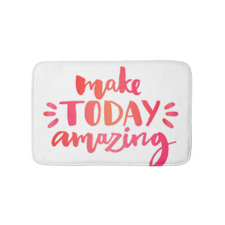 Make Today Amazing 2 Bath Mat