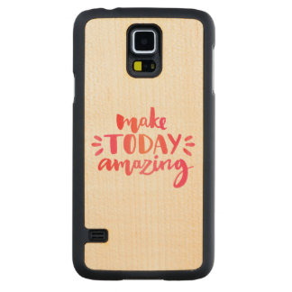 Make Today Amazing 2 Carved Maple Galaxy S5 Case