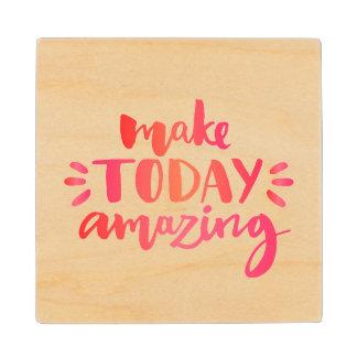 Make Today Amazing 2 Wood Coaster