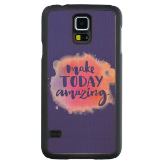 Make Today Amazing Carved Maple Galaxy S5 Case