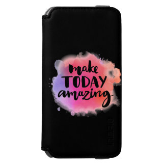 Make Today Amazing Incipio Watson™ iPhone 6 Wallet Case
