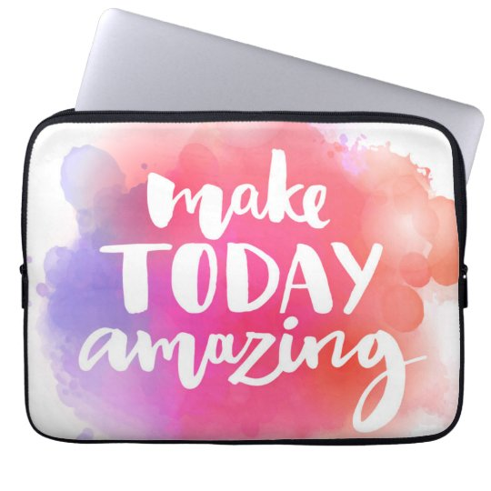 Make Today Amazing Laptop Sleeve