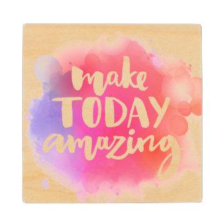 Make Today Amazing Wood Coaster