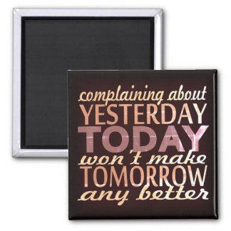 Make Tomorrow Better Magnet