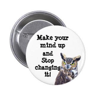 Make Up Your Mind!_ 6 Cm Round Badge