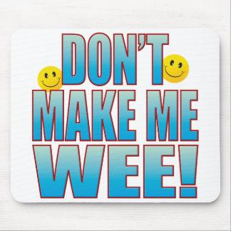 Make Wee Life B Mouse Pad