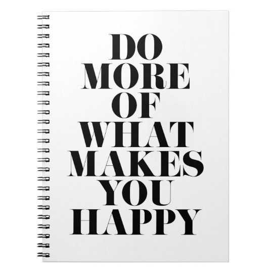 Make You Happy Minimal Motivational Quote Notebooks