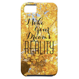 Make Your Dreams REALITY phone case Tough iPhone 5 Case