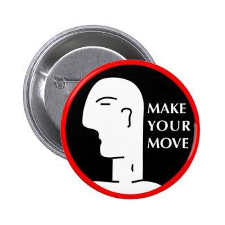 MAKE YOUR MOVE 6 CM ROUND BADGE