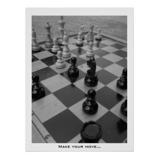 """Make your move..."" chess B&W poster"