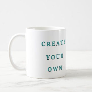 Make Your Own Custom Designed Coffee Mug