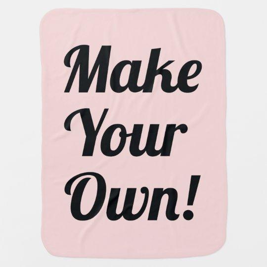 Make Your Own Custom Gift Baby Blanket