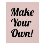 Make Your Own Custom Printed Poster