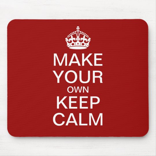 Make Your Own Keep Calm and Carry On