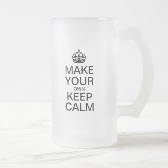 Make Your Own Keep Calm Beer Mug