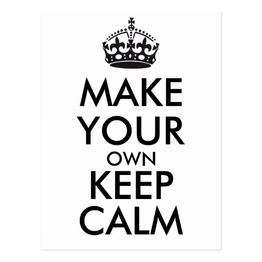 Make Your Own Keep Calm Black Zazzle