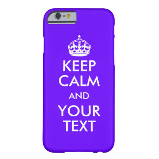 Make Your Own Keep Calm Barely There iPhone 6 Case