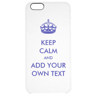 Make Your Own Keep Calm Product Blue Clear iPhone 6 Plus Case