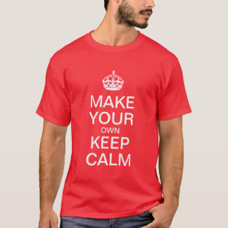 Make Your Own Keep Calm T-Shirt
