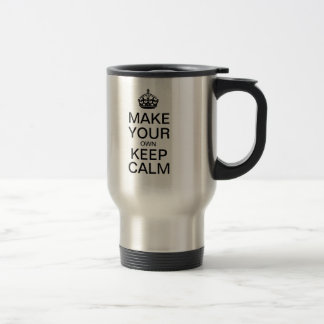 Make Your Own Keep Calm Travel Mug