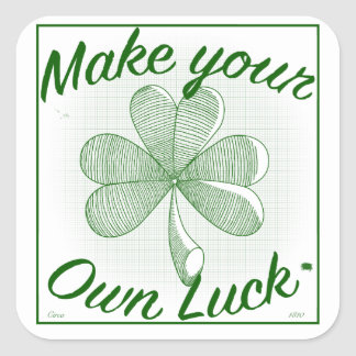 Make Your Own Luck!!! In green... Square Sticker