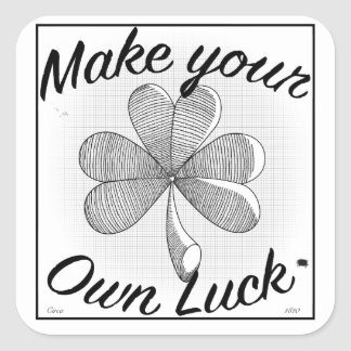 Make Your Own Luck!!! Square Sticker