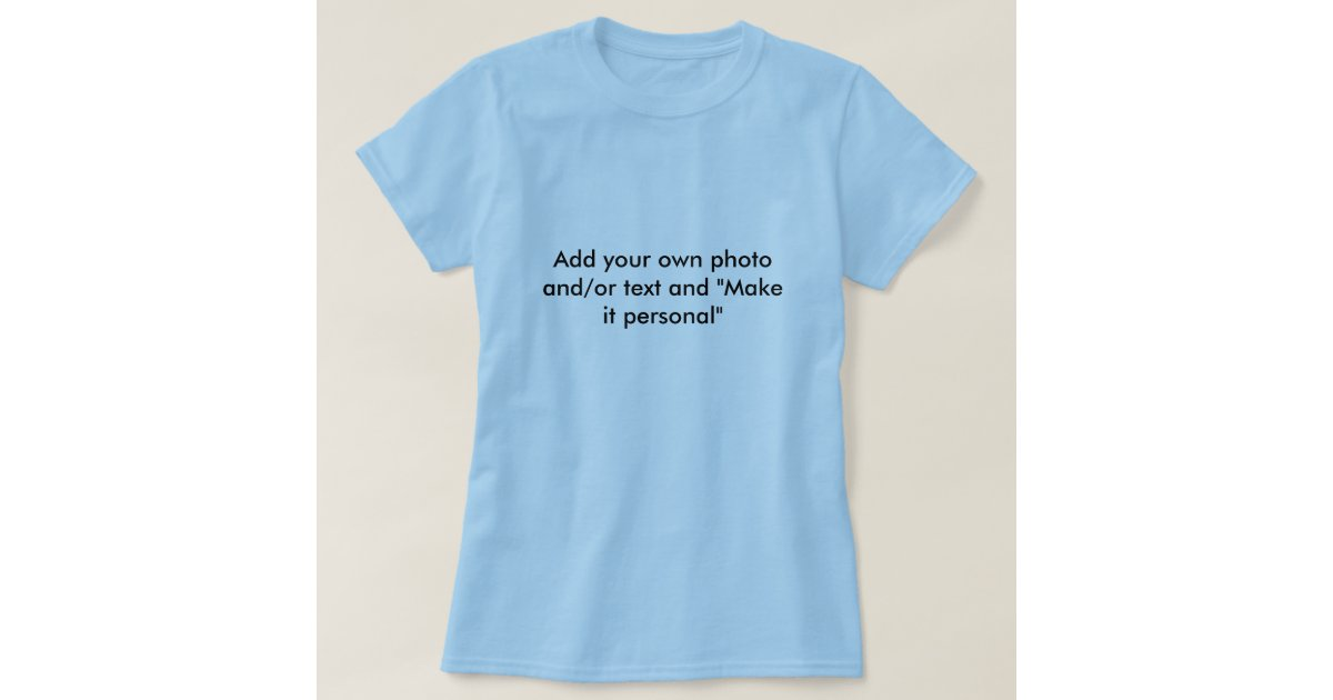 Make your own t shirt zazzle for How to print your own shirt