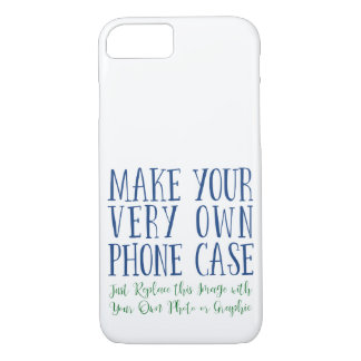 """""""Make Your Very Own"""" Setup Template: iPhone 8/7 Case"""