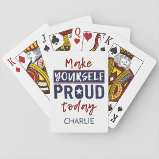 """Make Yourself Proud"" custom name playing cards"