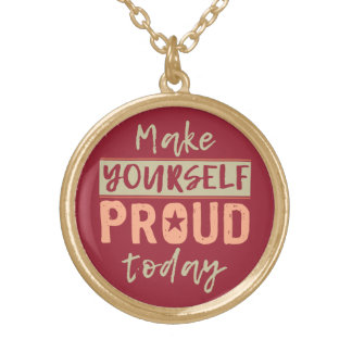 """Make Yourself Proud"" necklace"