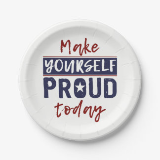 """""""Make Yourself Proud"""" paper plates"""