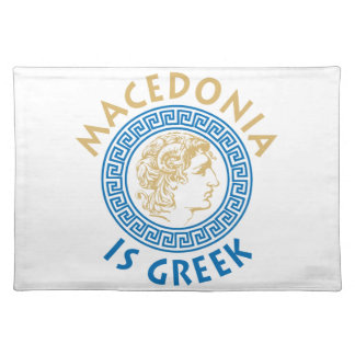 MAKEDONIA IS GREEK - ALEXANDROS PLACEMAT