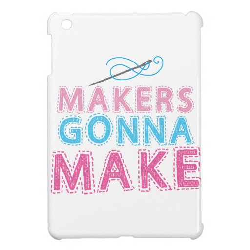 Makers gonna Make with sewing needle iPad Mini Covers