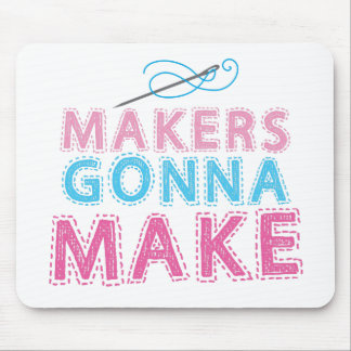 Makers gonna Make with sewing needle Mouse Mat