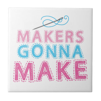 Makers gonna Make with sewing needle Small Square Tile