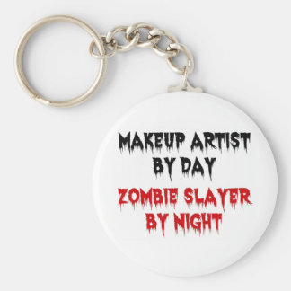 Makeup Artist by Day Zombie Slayer by Night Basic Round Button Key Ring