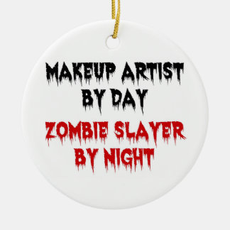 Makeup Artist by Day Zombie Slayer by Night Christmas Ornament