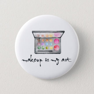 "Makeup Artist Palette - ""Makeup Is My Art"" Quote 6 Cm Round Badge"
