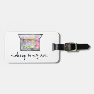"Makeup Artist Palette - ""Makeup Is My Art"" Quote Luggage Tag"