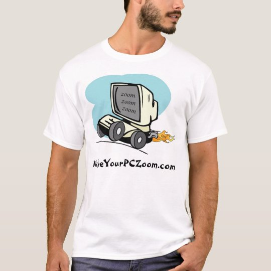 MakeYourPCZoom.com T-Shirt